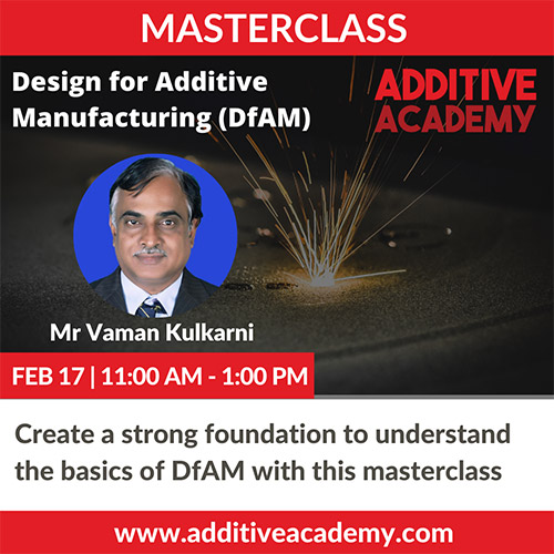 Masterclass on Design for Additive Manufacturing with Vaman Kulkarni